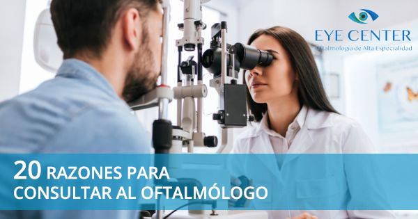 20 razones para consultar al oftalmólogo.