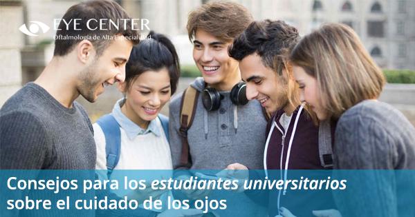 Consejos para los estudiantes universitarios sobre el cuidado de los ojos