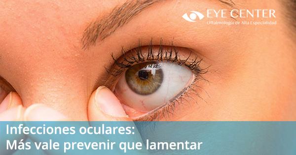 Infecciones oculares: más vale prevenir que lamentar